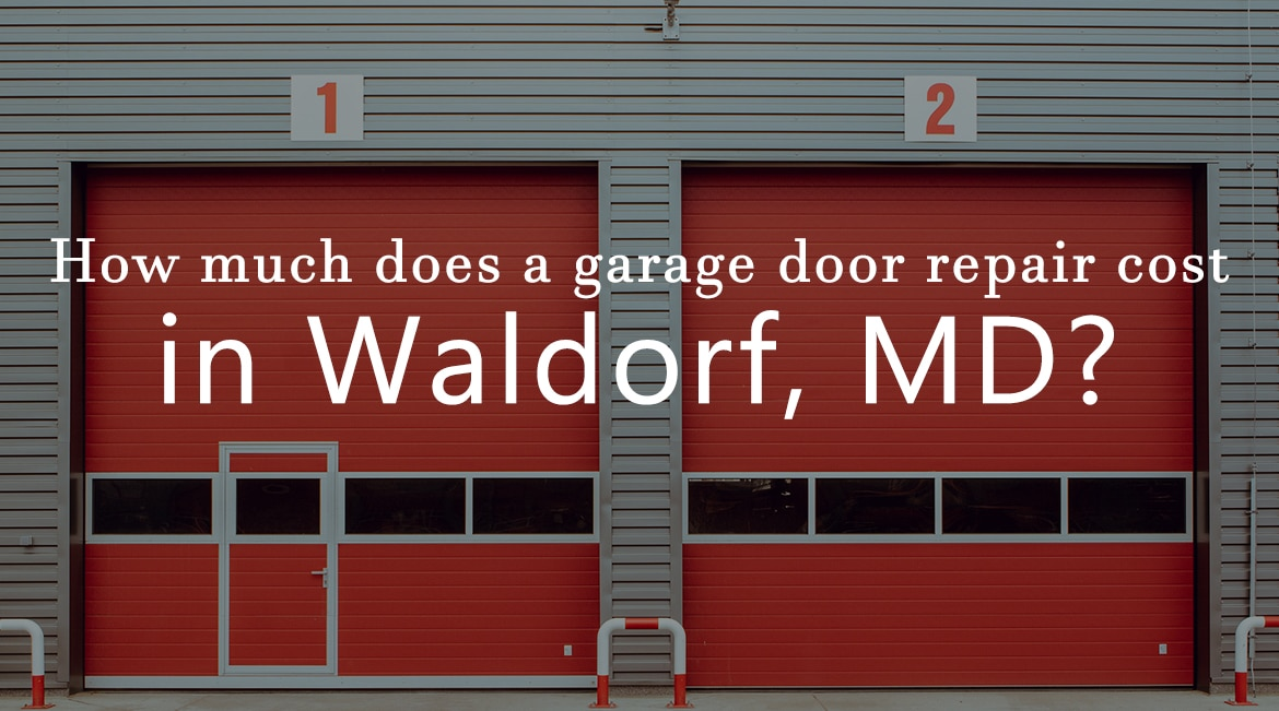 garage door repair cost in waldorf MD